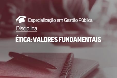 Ética: Valores Fundamentais