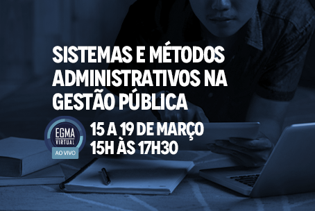 Sistemas e Métodos Administrativos na Gestão Pública