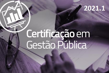 Curso de Certificação em Gestão Pública (Turma 2021.1)