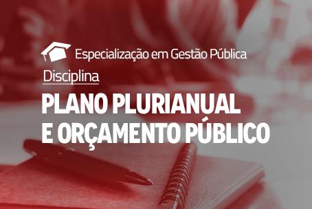 Plano Plurianual e Orçamento Público