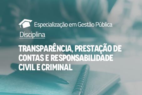 Transparência, Prestação de Contas e Responsabilidade Civil e Criminal