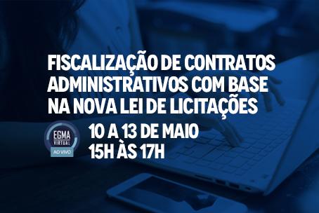 Fiscalização de Contratos Administrativos com Base na Nova Lei de Licitações