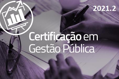 Curso de Certificação em Gestão Pública (Turma 2021.2)